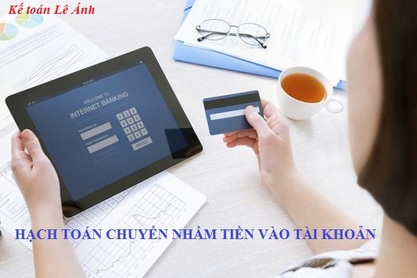 hạch toán chuyển nhầm tiền vào tài khoản