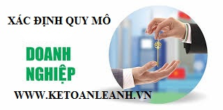 Cách xác định quy mô doanh nghiệp theo quy định mới nhất