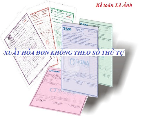 Xuất hóa đơn không theo số thứ tự xử lý như thế nào