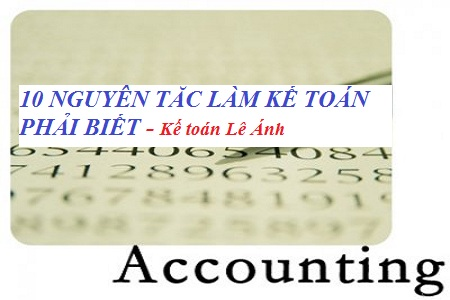 10 nguyên tắc chuẩn mực dân kế toán phải biết