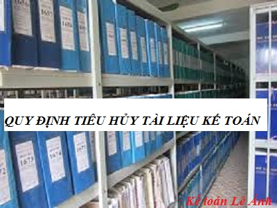Quy định về tiêu hủy tài liệu kế toán