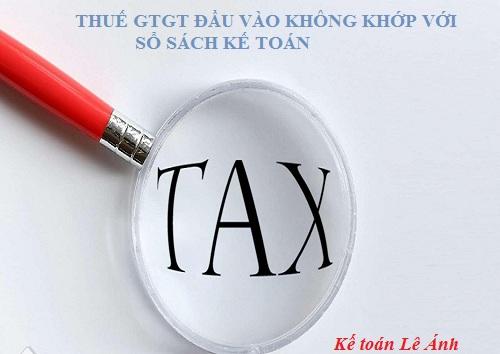 Xử lý trường hợp thuế GTGT đầu vào không khớp với sổ sách kế toán