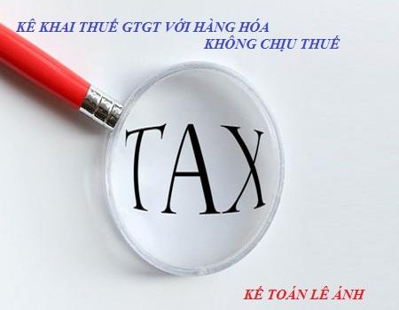 Hướng dẫn kê khai thuế GTGT cho đối tượng không chịu thuế