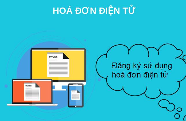 Hướng dẫn đăng ký sử dụng hoá đơn điện tử