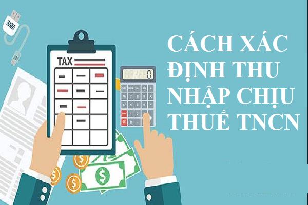 Cách xác định thu nhập chịu thuế và các khoản giảm trừ thuế thu nhập cá nhân theo công văn 6043